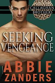 Seeking Book Seeking Vengeance Callaghan Brothers Book 4 Kindle Edition By