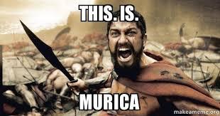 Murica Meme - this is murica the 300 make a meme