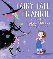 fairy tale frankie and the tricky witch book by greg gormley