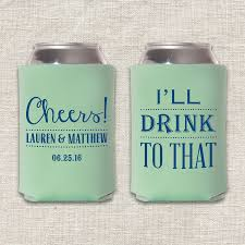 wedding koozie ideas cheers i ll drink to that wedding koozie wedding ideas
