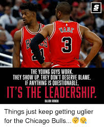 Chicago Bulls Memes - the young guys work they show up they don t deserve blame if