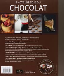 cours de cuisine chocolat encyclopédie du chocolat amazon ca frédéric bau books