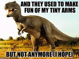 Funny T Rex Meme - t rex meme generator imgflip