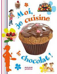 livre de cuisine pour ado brigitte carrère moi je cuisine le chocolat liyah fr livre