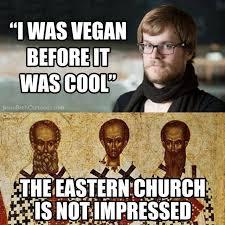 Vegan Meme - orthodox vegan meme christian memes true fasting lies in