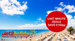 jet2holidays save 100pp last minute deals uk family