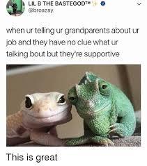 Lil B Memes - lil b the bastegodtm when ur telling ur grandparents about ur job