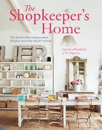 home interior book book review the shopkeeper s home happy interior blog