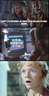 Jurassic Park Birthday Meme - happy 11th birthday my angel enjoy aol and its chat rooms 44 m ak