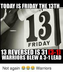 Today Is Friday Meme - today is friday the 13th nbamemes friday 13 reversed is 81 13 1