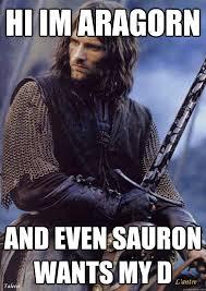 Aragorn Meme - sexy aragorn memes quickmeme