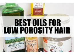 light oils for hair best oils for low porosity hair youtube