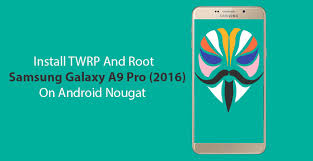android pro install twrp and root samsung galaxy a9 pro 2016 on android