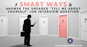 tell about yourself job interview 3 smart ways to answer the dreaded