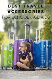 best travel accessories 9 best travel accessories for traveling with school age kids