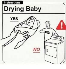 Yes Meme Baby - instructions drying baby yes no meme on me me