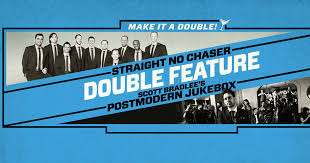 straight no chaser fan club presale double feature straight no chaser scott bradlee s postmodern