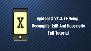android apktool how to setup apktool x android version decompile edit and