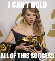 Success Meme - vh funny taylor swift grammy meme