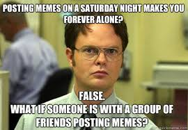 Saturday Night Meme - friday night with friends meme night best of the funny meme