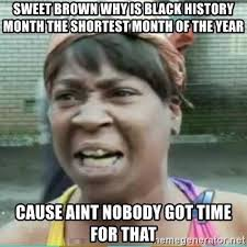 Black History Month Memes - black history month be like is it funny or offensive