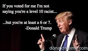Racist Meme - donald trump racist donald trump meme