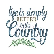 life is simply better in the country embroidery design stitchtopia