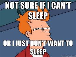 Can T Sleep Meme - sleeping is for the weak by tjb badskillz meme center