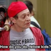 Musica Meme - musica band how do you do fellow kids meme on esmemes com