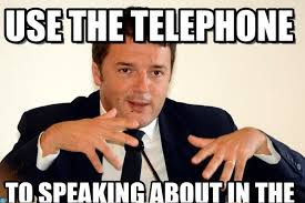 Telephone Meme - use the telephone renzi 1 meme on memegen