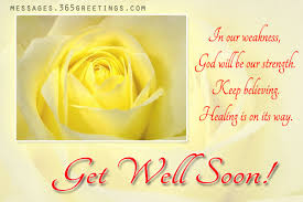 greeting card for sick person get well soon messages and get well soon quotes messages feel