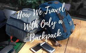 Arkansas Travel Backpacks images How we travel with only a backpack that texas couple jpg