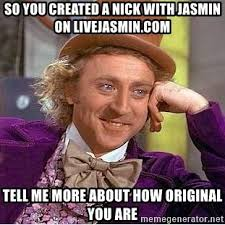Jasmin Meme - so you created a nick with jasmin on livejasmin com tell me more