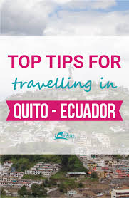 traveling tips images Top tips for travelling in quito ecuador the viking abroad jpg