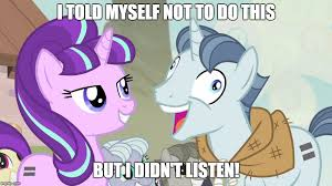 My Little Ponies Meme - but i didn t listen party favor my little pony memes imgflip