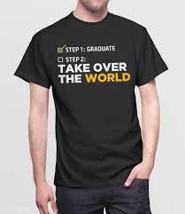 cool graduation gifts graduation t shirt take the world graduation gifts