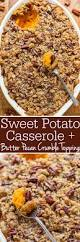 sweet potato thanksgiving side dish sweet potato casserole with butter pecan crumble topping averie