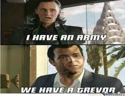 Trevor Meme - we have a trevor by jhunerpaulo meme center