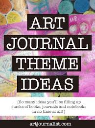 theme ideas journal theme ideas inspiration artjournalist