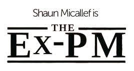the ex the ex pm shaun micallef online