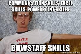 Powerpoint Meme - communication skills excel skills powerpoint skills bowstaff