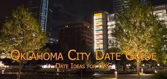 oklahoma city date guide u2013 uncovering oklahoma
