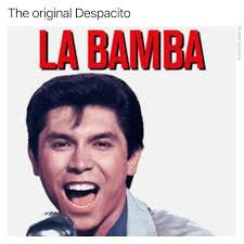 La Bamba Meme - dopl3r com memes the original despacito la bamba