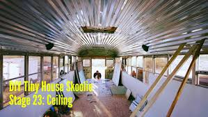skoolie conversion stage 23 ceiling material some prep and completion chitty bang