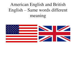 same words different meanings ppt american english and british english same words different