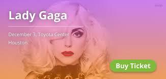 Toyota Center Floor Plan by Lady Gaga Concert Tickets In Houston Dec 3