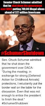 Shut Down Meme - senator chuck schumer admitted that he shut down the government over