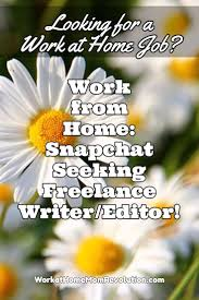 jobs for freelance writers and editors work from home freelance writer and editor job with snapchat