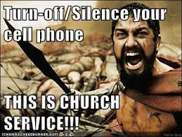 Get Off Your Phone Meme - turn off or silence your phone in church really lifegiva