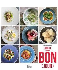 bon livre de cuisine livre simple comme bon jour 100 recettes de chefs ultra